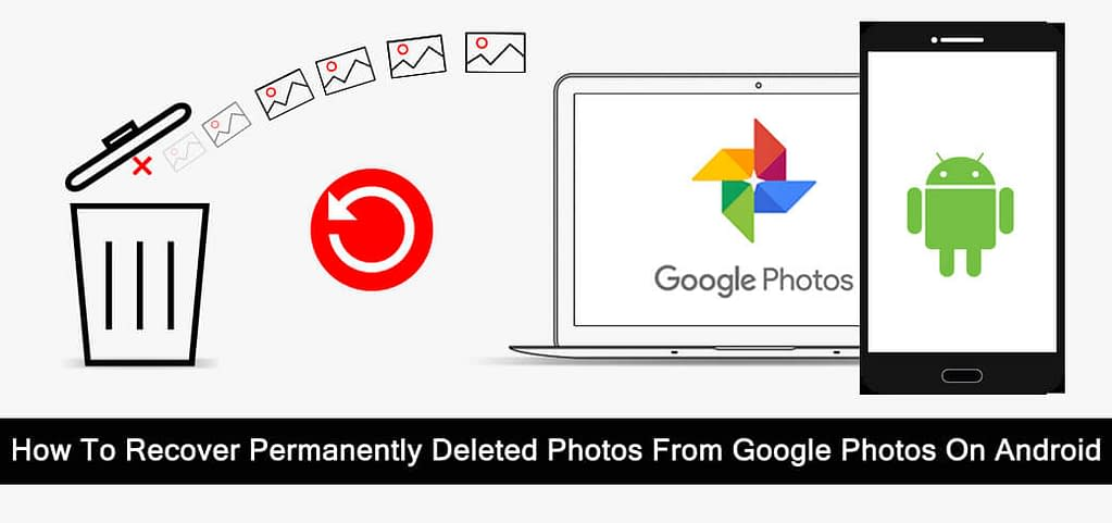 How-To-Recover-Permanently-Deleted-Photos-From-Google-Photos-