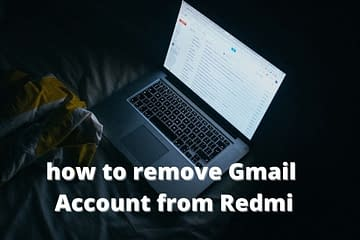 how to remove Gmail account from Redmi