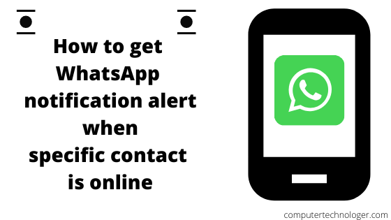 How to get WhatsApp notification alert when specific contact is online